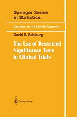 The Use of Restricted Significance Tests in Clinical Trials 9780387977980
