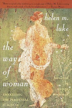 The Way of Woman: Awakening the Perennial Feminine 9780385485746