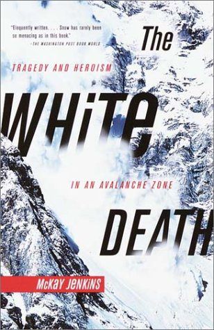 The White Death: Tragedy and Heroism in an Avalanche Zone 9780385720779