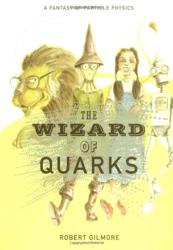 The Wizard of Quarks: A Fantasy of Particle Physics 9780387950716