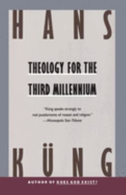 Theology for the Third Millennium: An Ecumenical View 9780385411257