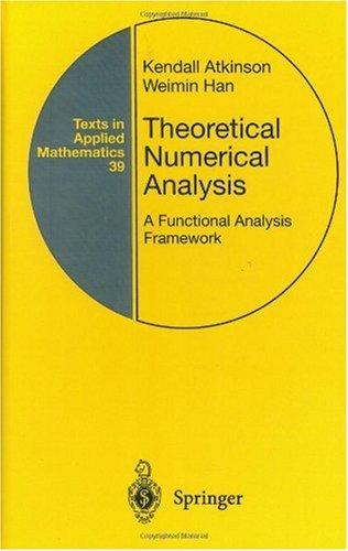 Theoretical Numerical Analysis: A Functional Analysis Framework 9780387951423