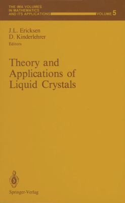 Theory and Applications of Liquid Crystals 9780387965468