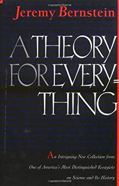 A Theory for Everything - Bernstein, Jeremy