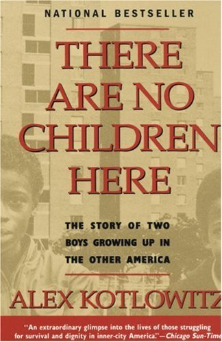 There Are No Children Here: The Story of Two Boys Growing Up in the Other America 9780385265560