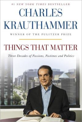 Things That Matter: Three Decades of Passions, Pastimes, and Politics