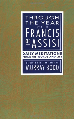 Through the Year with Francis of Assisi: Daily Meditations from His Words and Life 9780385238236