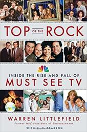 Top of the Rock: Inside the Rise and Fall of Must See TV 14759769