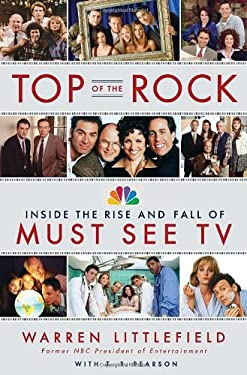Top of the Rock: Inside the Rise and Fall of Must See TV 9780385533744