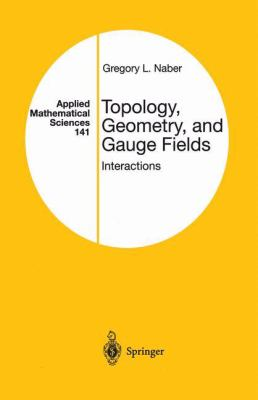 Topology, Geometry, and Gauge Fields: Interactions 9780387989471
