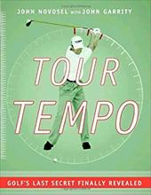 Tour Tempo: Golf's Last Secret Finally Revealed [With Instructional CDROM] 1158264