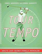 Tour Tempo: Golf's Last Secret Finally Revealed [With Instructional CDROM] 1158264