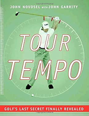 Tour Tempo: Golf's Last Secret Finally Revealed [With Instructional CDROM] 9780385509275