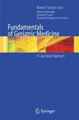 Tpndamentals of Geriatric Medicine: A Case-Based Approach 9780387323244