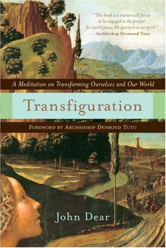 Transfiguration: A Meditation on Transforming Ourselves and Our World 9780385510080