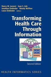 Transforming Health Care Through Information: Health Informatics