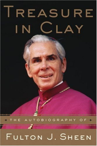 Treasure in Clay: The Autobiography of Fulton J. Sheen 9780385177092