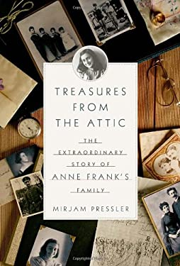 Treasures from the Attic: The Extraordinary Story of Anne Frank's Family 9780385533393