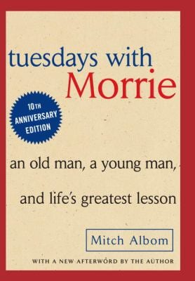 Tuesdays with Morrie: An Old Man, a Young Man and Life's Greatest Lesson 9780385484510