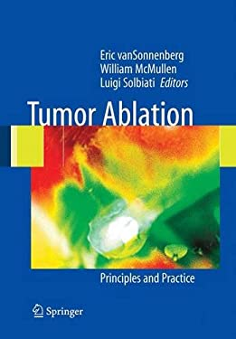 Tumor Ablation: Principles and Practice 9780387955391