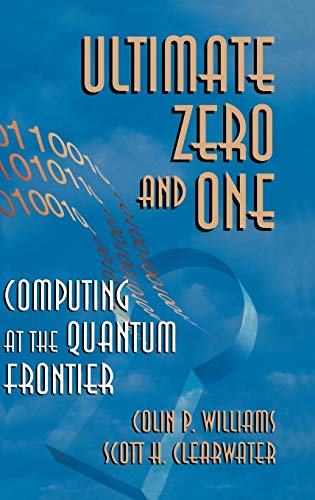 Ultimate Zero and One: Computing at the Edge of Nature 9780387947693