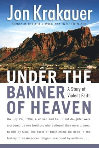 Under the Banner of Heaven: A Story of Violent Faith 9780385509510