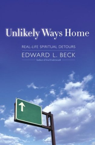 Unlikely Ways Home: Real Life Spiritual Detours 9780385508582