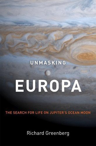 Unmasking Europa: The Search for Life on Jupiter's Ocean Moon 9780387479361