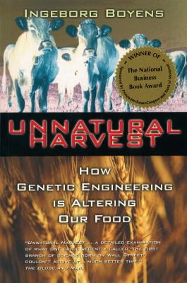 Unnatural Harvest: How Genetic Engineering Is Altering Our Food 9780385257893