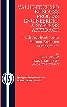 Value-Focused Business Process Engineering: A Systems Approach: With Applications to Human Resource Management 9780387095202