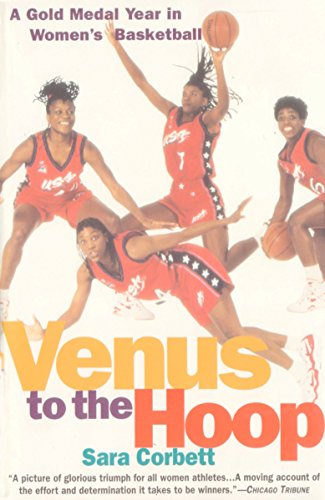 Venus to the Hoop: A Gold Medal Year in Women's Basketball 9780385493529