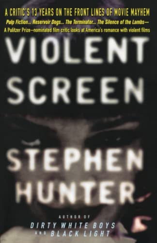 Violent Screen: A Critic's 13 Years on the Front Lines of Movie Mayhem 9780385316521