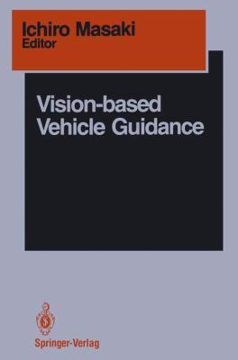 Vision-Based Vehicle Guidance 9780387975535