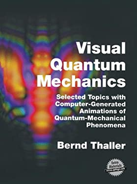 Visual Quantum Mechanics [With CDROM] 9780387989297