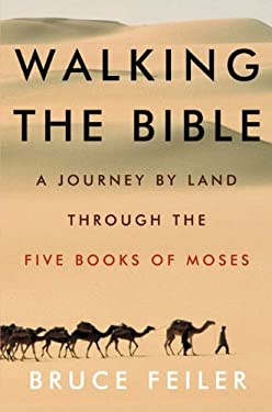 Walking the Bible: A Journey by Land Through the Five Books of Moses 9780380977758