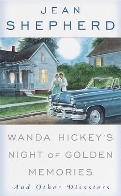 Wanda Hickey's Night of Golden Memories: And Other Disasters 9780385116329