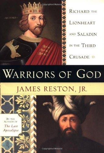 Warriors of God: Richard the Lionheart and Saladin in the Third Crusade 9780385495615