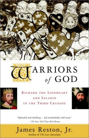 Warriors of God: Richard the Lionheart and Saladin in the Third Crusade 9780385495622