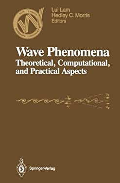 Wave Phenomena: Theoretical, Computational, and Practical Aspects 9780387969213