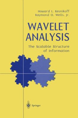 Wavelet Analysis: The Scalable Structure of Information 9780387983837