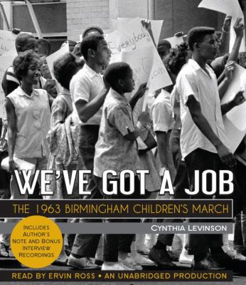 We've Got a Job: The 1963 Birmingham Children's March 9780385361514