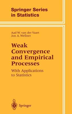 Weak Convergence and Empirical Processes: With Applications to Statistics 9780387946405
