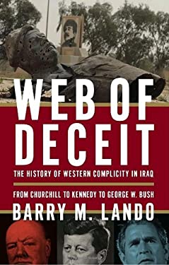 Web of Deceit: The History of Western Complicity in Iraq, from Churchill to Kennedy to George W. Bush 9780385663670