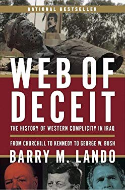 Web of Deceit: The History of Western Complicity in Iraq, from Churchill to Kennedy to George W. Bush 9780385663687