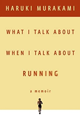What I Talk about When I Talk about Running 9780385666275