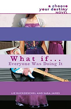 What If...Everyone Was Doing It: A Choose Your Destiny Novel 9780385904964