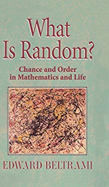 What Is Random?: Chance and Order in Mathematics and Life 9780387987378