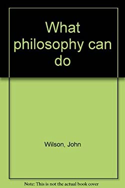 What Philosophy Can Do 9780389206224