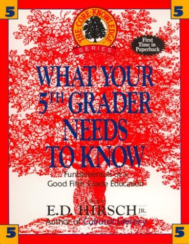 What Your Fifth Grader Needs to Know: Fundamentals of a Good Fifth-Grade Education 9780385314640