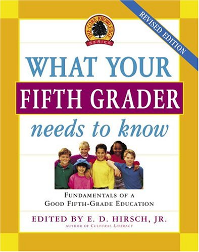 What Your Fifth Grader Needs to Know: Fundamentals of a Good Fifth-Grade Education 9780385497213
